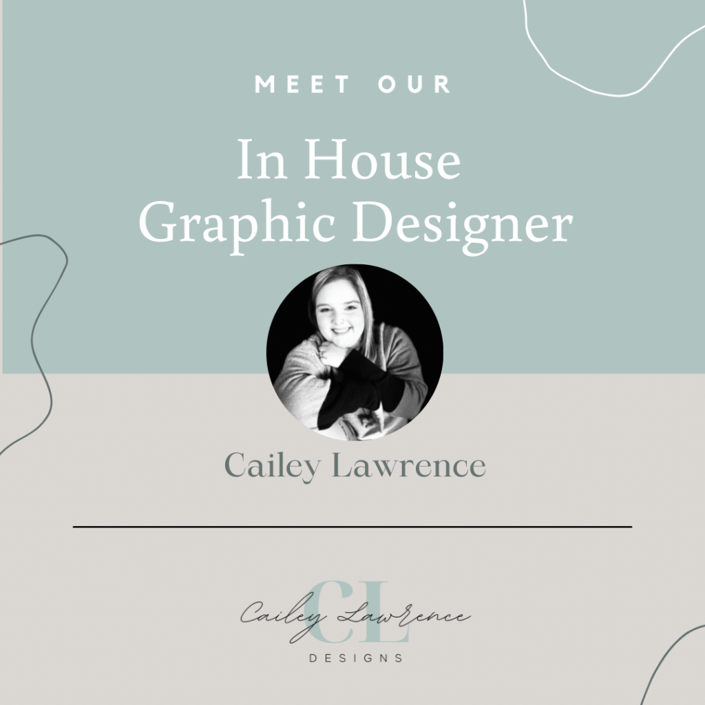 Meet Cailey, our in-house graphic designer